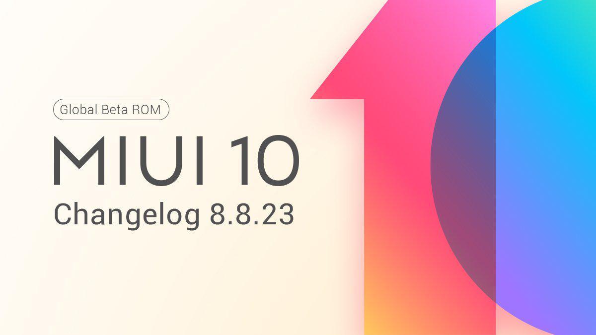 Ссылки иописание изменений прошивки MIUI 10 Global Beta ROM 8.8.23 отXiaomi